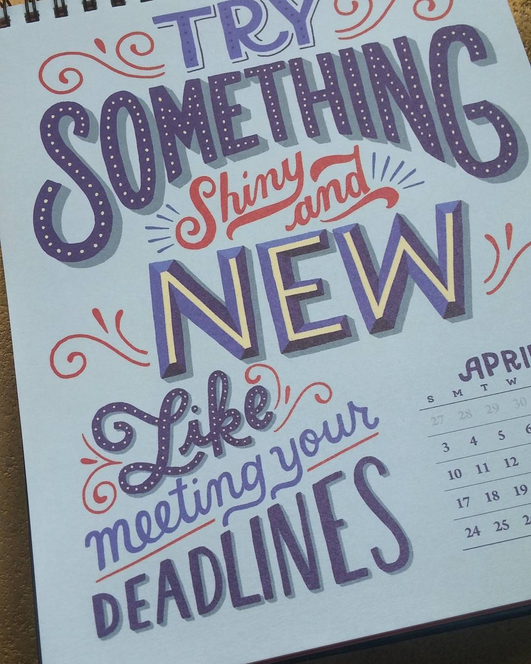 If you say so, #April. #NewMonth #MeetYourDeadlines? #TrySomethingNew
